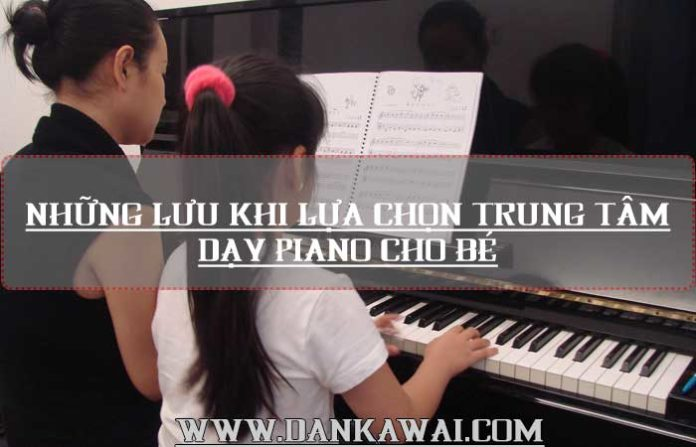 luy-y-lua-chon-trung-tam-day-piano-cho-be-02