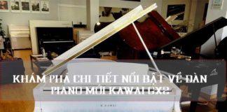 kham-pha-chi-tiet-noi-bat-ve-dan-piano-kawai-gx2