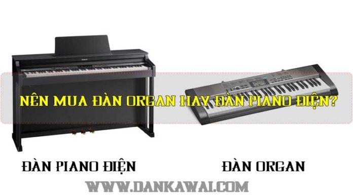 nen-chon-dan-piano-dien-hay-dan-organ
